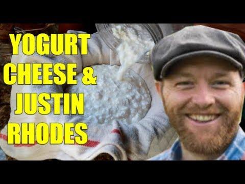 JUSTIN RHODES and YOGURT CHEESE?!?