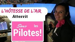 Une hôtesse de l'air peut-elle atterrir un avion sans les pilotes?