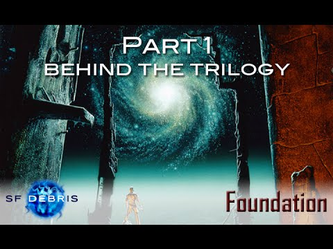 Foundation, Part 1: Behind the Trilogy