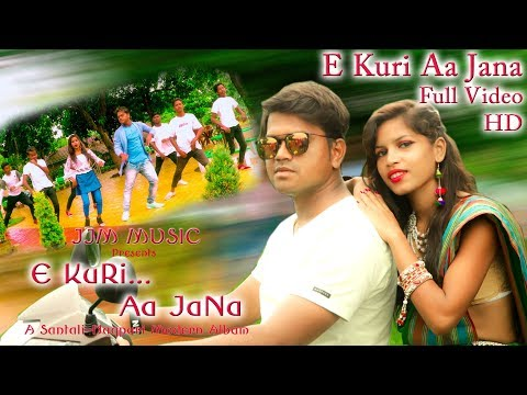 E KURI AA JANA (Full Video)|| Album - E Kuri Aa Jana || New Santali Nagpuri Album 2018