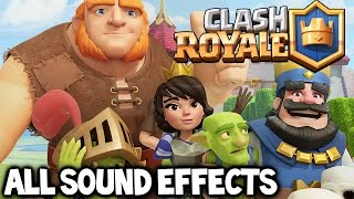 Clash Royale ★ ALL Clash Royale Sound Effects! (Up to the Princess Update)
