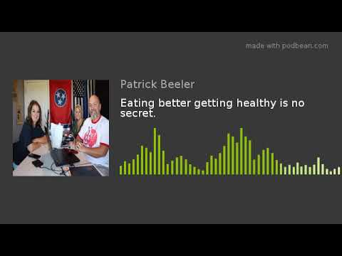 Eating better getting healthy is no secret.