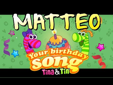 Tina&Tin Happy Birthday MATTEO (Personalized Songs For Kids) #PersonalizedSongs