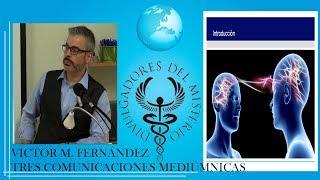 Tres comunicaciones mediúmnicas por  Victor M. Fernandez