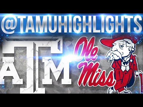 Texas A&M Highlights vs Ole Miss 11-18-2017 ᴴᴰ