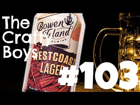 Bowen Island The Lager | Episode 103 | The Crafty Boys