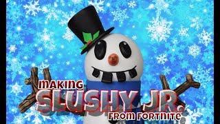 Making Slushy Jr from Fortnite