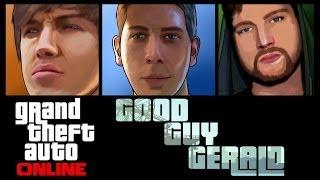 Grand Theft Auto 5 Online - Good Guy Gerald