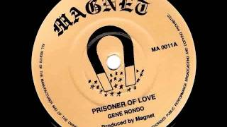 Gene Rondo - Prisoner Of Love