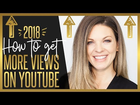 HOW TO GET MORE VIEWS ON YOUTUBE IN 2018 - 7 YOUTUBE HACKS THAT WORK!