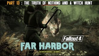 Fallout 4 : Far Harbor - Part 13 - The Truth of Nothing