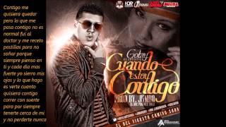 Cuando estoy contigo Gotay (Reggaeton Full Lo Mas Nuevo) (Con letra HD)