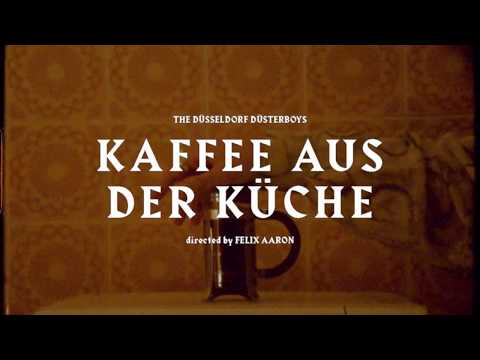 The Düsseldorf Düsterboys - Kaffee aus der Küche (official Video)