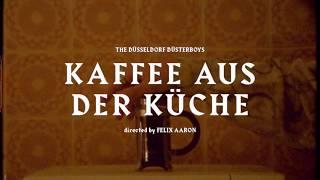 The Düsseldorf Düsterboys - Kaffee aus der Küche (official Video)