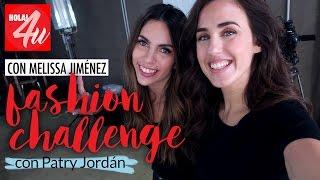 'Fashion challenge' con Melissa Jiménez   Arréglate conmigo con Patry Jordán