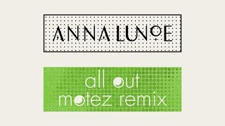 Anna Lunoe - All Out (Motez Remix) [Cover Art]