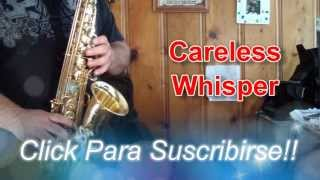 CARELESS WHISPER - TUTORIALES PARA EL SAX ALTO - SANTIAGO PACHECO
