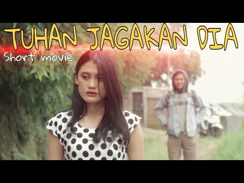 Tuhan jagakan dia - Short movie