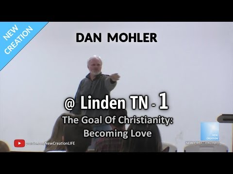 Dan Mohler @ Linden TN - 1 - The Goal Of Christianity - March 2019