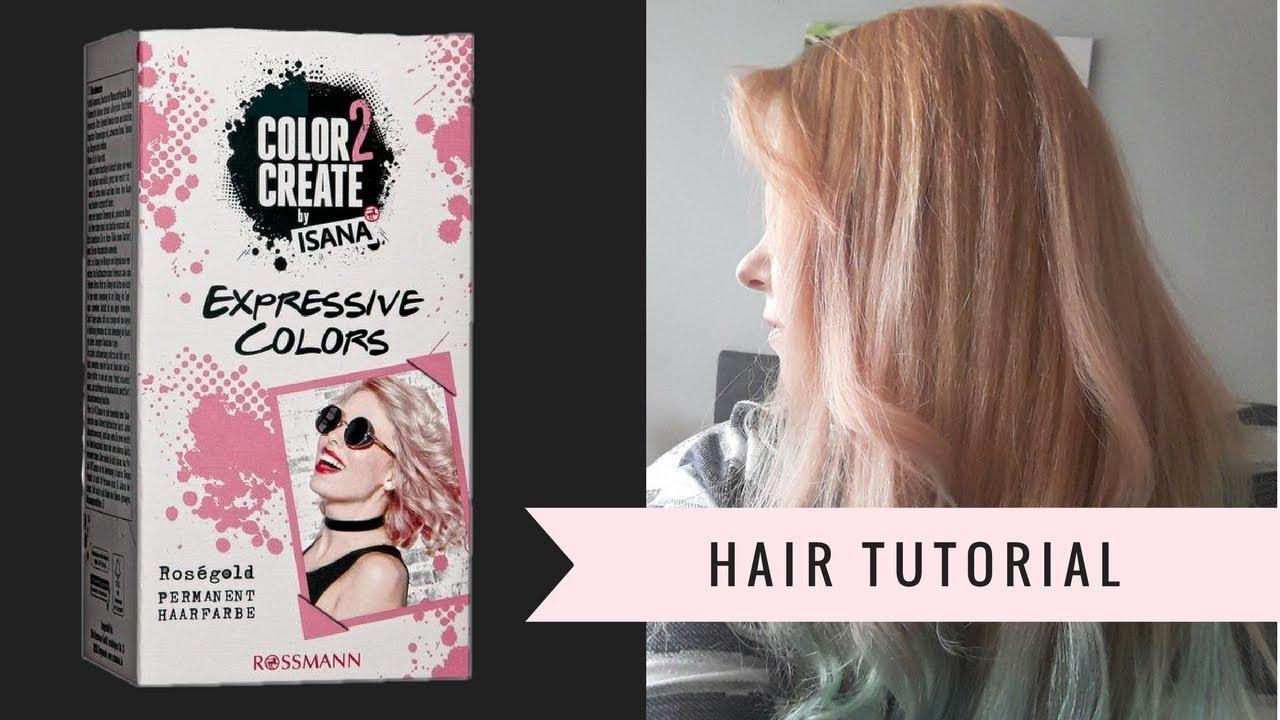 Haare Roségold Färben Mit Color 2 Create By Isana Ii Hair Tutorial