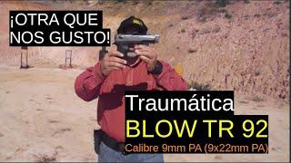 Me gustoo! (Traumática) Blow TR 92 -Calibre 9mm PA (9x22mm PA)