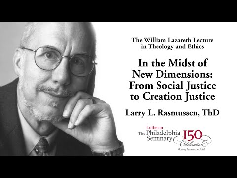Dr. Larry Rasmussen presents the Lazareth Lecture