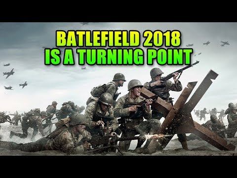 Battlefield 2018 Is A Turning Point For The Franchise