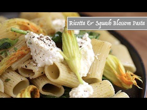 Ricotta & Squash Blossom Pasta