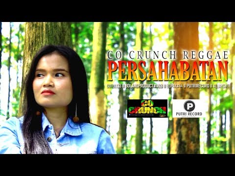 Co Crunch Reggae - PERSAHABATAN (Official)