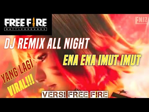 viral!!!-dj-remix-all-night-ena-ena-(-imut-imut-)-tik-tok-|-versi-free-fire-|-gmv
