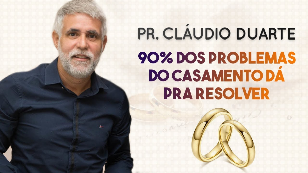 Pastor Cláudio Duarte - 90% dos problemas do casamento dá pra resolver | Palavras de Fé