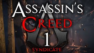 Assassin's Creed Syndicate   Episode 1 [STARTING UP] Assasin's Creed Gameplay