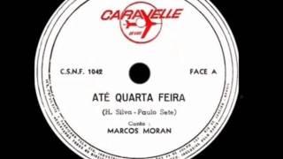 Marcos Moran - ATÉ QUARTA FEIRA - marcha-rancho de Humberto Silva e Paulo Sette - gravação de 1968