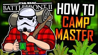 How To CAMP MASTER in Star Wars Battlefront 2! (Complete Guide)