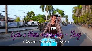 Lyla X Ghea Indrawari - Janji ( Cover by Tansa ft. Nyk )