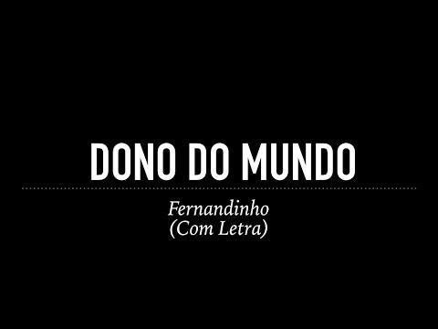 Dono Do Mundo - Fernandinho (Com Letra)