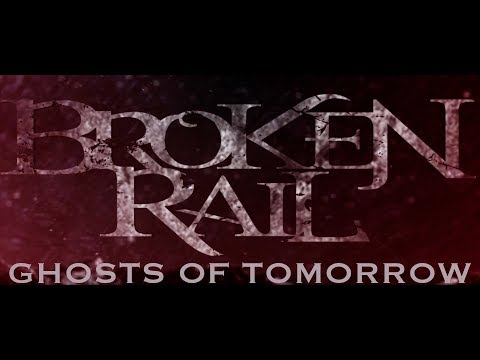 BrokenRail - Ghosts Of Tomorrow (Official Lyric Video)