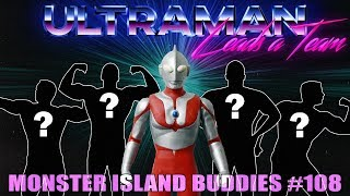 "Monster Island Buddies Ep 108: ""Ultraman Leads a Team"""