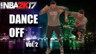 NBA 2K17 DANCE OFF   Vol. 2  