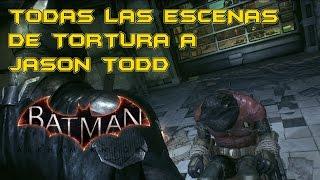 Batman Arkham Knight│Todas las escenas de Tortura a Jason Todd
