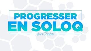 Progresser en soloQ - S'améliorer en tant que joueur