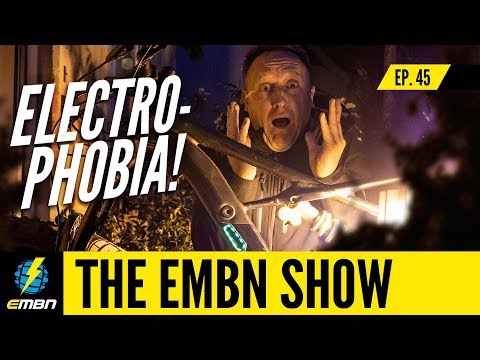 Electrophobia: Fear of The E Bike | EMBN Show Ep.45