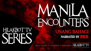Tagalog Horror Story - MANILA ENCOUNTERS Part 1 (Creepy One Shot-Stories) || HILAKBOT TV