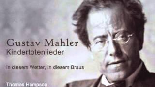 mahler kindertotenlieder-5.In diesem Wetter, in diesem Braus.wmv