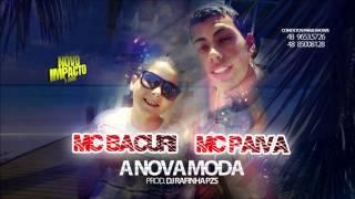 MC Paiva MC Bacuri - A NOVA MODA (DJ RAFINHA PZS)