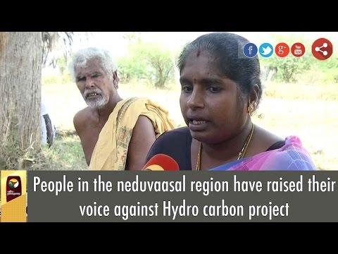 People in the neduvaasal region have raised their voice against Hydro carbon project