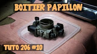 Tutoriel 206 #10 Boitier papillon