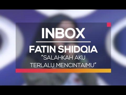 Fatin Shidqia - Salahkah Aku Terlalu Mencintaimu (Live on Inbox)