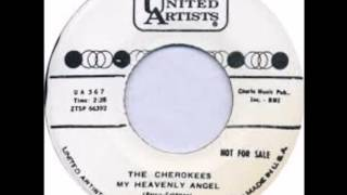 Cherokees - My Heavenly Angel / Bed Bug - United Artist 367 - 1961