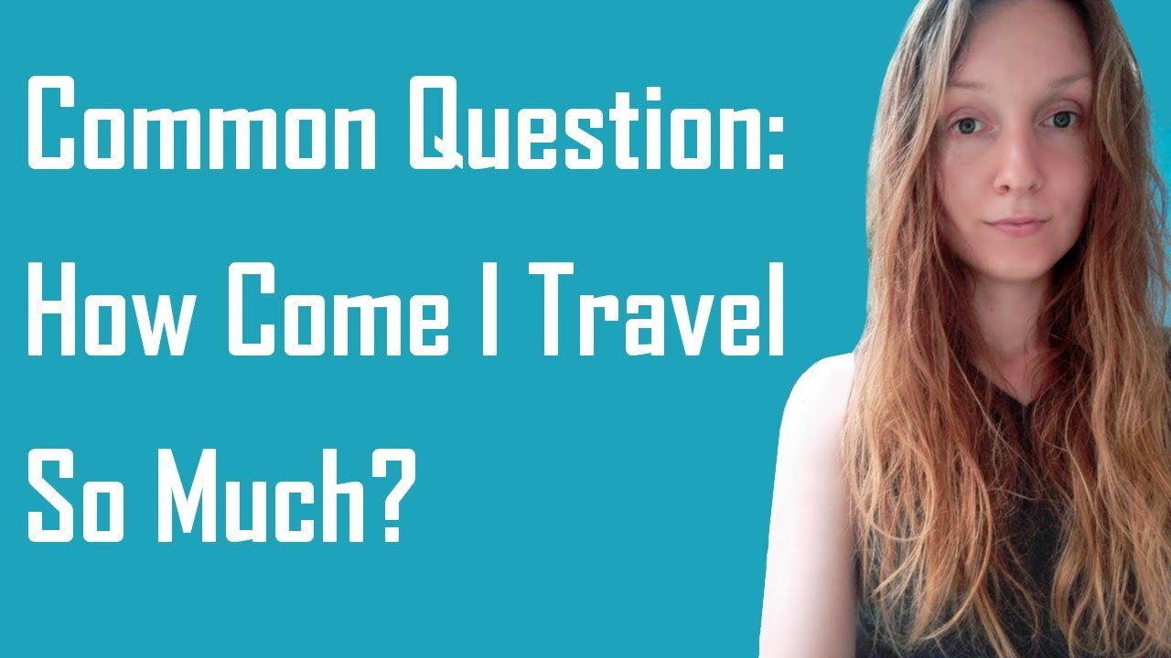 Common Readers' Question: How Come I Travel so Much? - Simona Rich